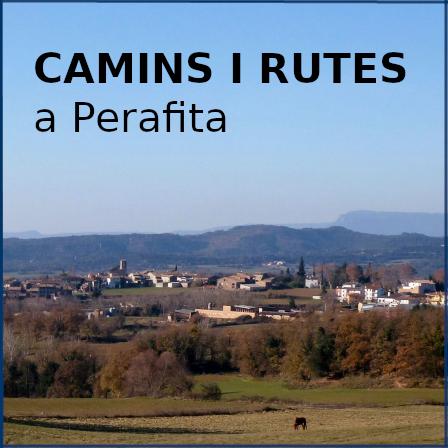camins i rutes a Perafita